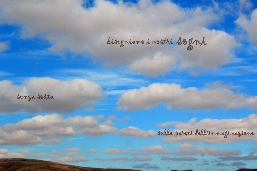 disegniamo i nostri sogni senza sosta sulle pareti dell'immaginazione